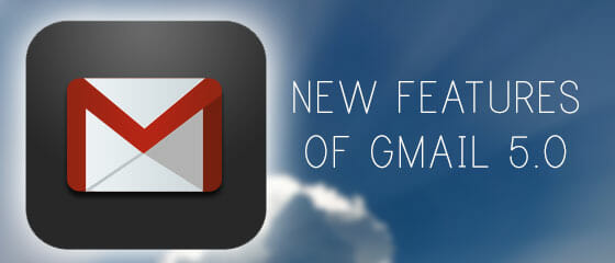New Features of Gmail 5.0