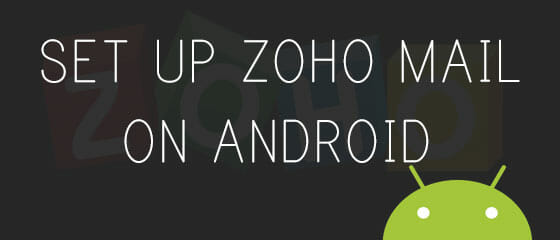 Setup Zoho mail on Android