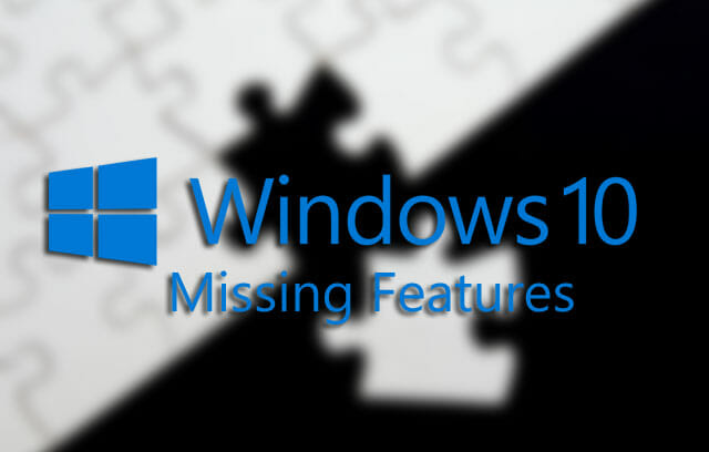 Windows 10 missing features